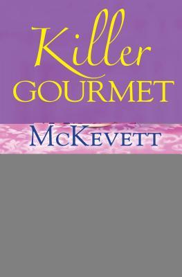 Killer Gourmet By McKevett, G. A.