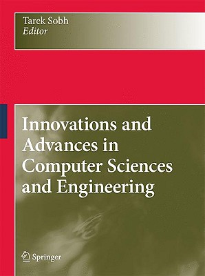 Innovations and Advances in Computer Sciences and Engineering By Sobh, Tarek (EDT)