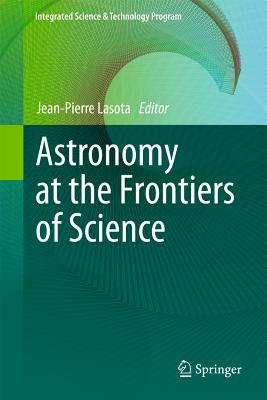 Astronomy at the Frontiers of Science By Lasota, Jean-pierre (EDT)